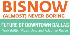 VERTEX Attending Bisnow's Future of Downtown Dallas, Feb 22, 2018