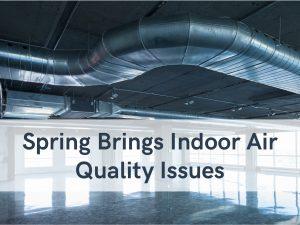 VERTEX Environmental, Spring Brings Indoor Air Quality Issues