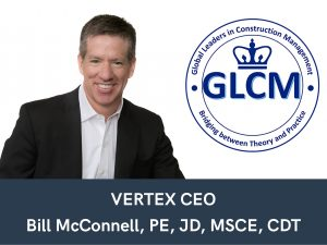 VERTEX's CEO, Bill McConnell, Recognized in Columbia University's Global Leaders in Construction Management Industry Network