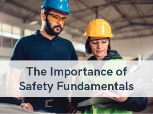 VERTEX Blog, The Importance of Safety Fundamentals
