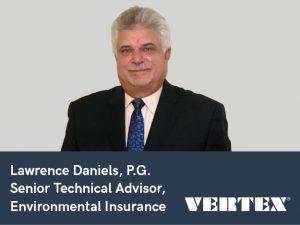 Lawrence Daniels Joins VERTEX as Senior Technical Advisor, Environmental Insurance