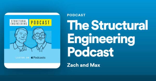 The Structural Engineering Podcast with Zach and Max